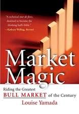 Market Magic: Riding the Greatest Bull Market of the Century