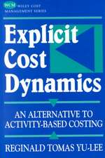 Explicit Cost Dynamics: An Alternative to Activity–Based Costing