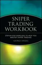 Sniper Trading Workbook: Step–by–Step Exercises to Help You Master Sniper Trading
