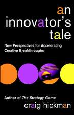 An Innovator′s Tale: New Perspectives for Accelerating Creative Breakthroughs
