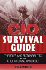 CIO Survival Guide: The Roles and Responsibilities of the Chief Information Officer