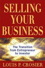 Selling Your Business: The Transition from Entrepreneur to Investor