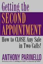 Getting the Second Appointment: How to CLOSE Any Sale in Two Calls!