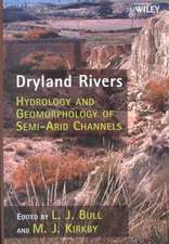 Dryland Rivers: Hydrology and Geomorphology of Semi–arid Channels