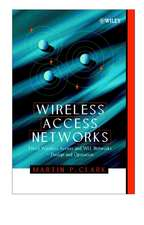 Wireless Access Networks: Fixed Wireless Access and WLL Networks –– Design and Operation