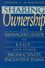 Sharing Ownership: The Manager′s Guide to ESOPs and Other Productivity Incentive Plans