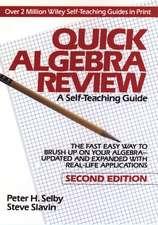 Quick Algebra Review: A Self–Teaching Guide