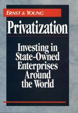 Privatization: Investing in State–Owned Enterprises Around the World