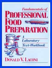 Fundamentals of Professional Food Preparation: A Laboratory Text–Workbook