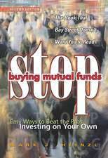 Stop Buying Mutual Funds: Easy Ways to Beat the Pros Investing On Your Own