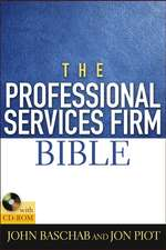The Professional Services Firm Bible [With CDROM]:  10 Commonsense Lessons from the Commander in Chief