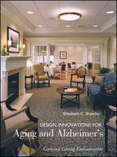 Design Innovations for Aging and Alzheimer′s: Creating Caring Environments