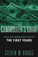 Controller′s Guide: Roles and Responsibilities for the First Years