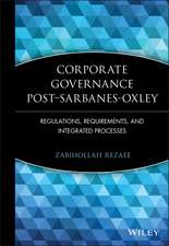 Corporate Governance Post–Sarbanes–Oxley: Regulations, Requirements, and Integrated Processes