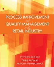 Process Improvement and Quality Management in the Retail Industry