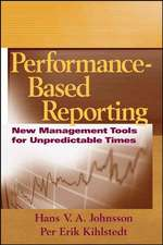 Performance–Based Reporting: New Management Tools for Unpredictable Times