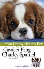 Cavalier King Charles Spaniel:  Your Happy Healthy Pet