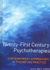 Twenty–First Century Psychotherapies: Contemporary Approaches to Theory and Practice