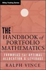 The Handbook of Portfolio Mathematics: Formulas for Optimal Allocation & Leverage