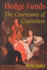 Hedge Funds: Courtesans of Capitalism