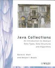 Java Collections: An Introduction to Abstract Data Types, Data Structures and Algorithms