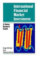 International Financial Market Investment: A Swiss Banker′s Guide