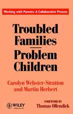 Troubled Families–Problem Children: Working with Parents: A Collaborative Process