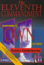 """The Eleventh Commandment: Transforming to """"Own"""" Customers"""