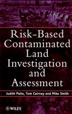 Risk–Based Contaminated Land Investigation and Assessment