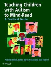 Teaching Children with Autism to Mind–Read: A Practical Guide for Teachers and Parents