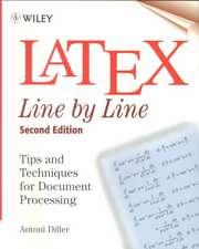 LaTeX: Line by Line: Tips and Techniques for Document Processing