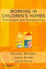 Working in Children′s Homes: Challenges and Complexities