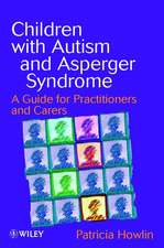 Children with Autism and Asperger Syndrome: A Guide for Practitioners and Carers