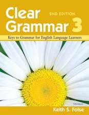Clear Grammar 3, 2nd Edition: Keys to Grammar for English Language Learners