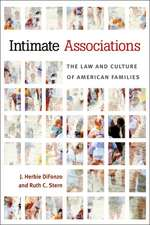 Intimate Associations: The Law and Culture of American Families
