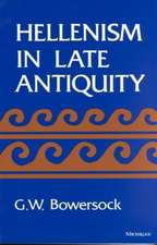 Hellenism in Late Antiquity
