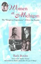 """Women at Michigan: The """"Dangerous Experiment,"""" 1870s to the Present"""