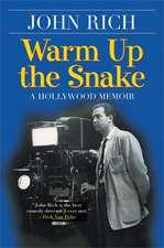 Warm Up the Snake: A Hollywood Memoir
