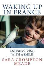 Waking Up in France and Surviving with a Smile