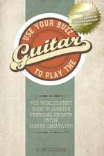 Use Your Buzz to Play the Guitar