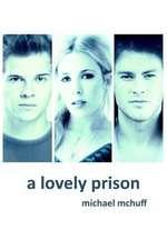 A Lovely Prison