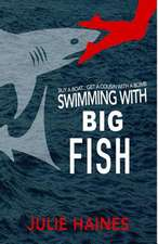 Swimming with Big Fish
