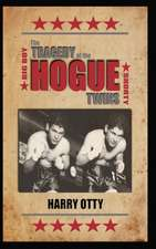 The Tragedy of the Hogue Twins