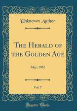 The Herald of the Golden Age, Vol. 7: May, 1902 (Classic Reprint)