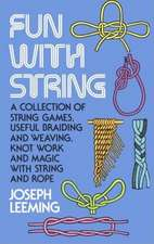 Fun with String:  Techniques and Projects