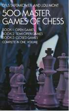 500 Master Games of Chess:  A Complete Guide for the Beginner or Expert