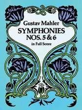 Symphonies Nos. 5 and 6 in Full Score:  The Dark-Light Principle of Design