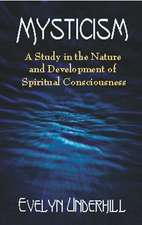 Mysticism:  A Study in the Nature and Development of Spiritual Consciousness