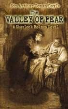 The Valley of Fear:  A Sherlock Holmes Novel