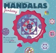 Create Your Own Mandalas:  Fantasy